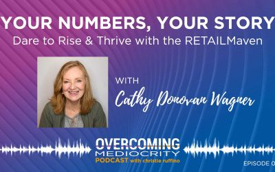 9: Cathy Donovan Wagner on Your Numbers, Your Story – Dare to Rise & Thrive with the RETAILMaven