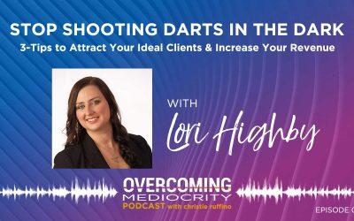 10: Lori Highby on Stop Shooting Darts in the Dark
