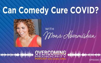 6: Mona Aburmishan on Can Comedy Cure COVID?
