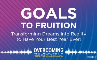 15: Christie Ruffino Goals to Fruition – Part 1