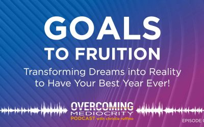 16: Christie Ruffino on Goals to Fruition – Part 2