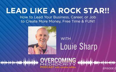 20: Louie Sharp on Lead Like a Rock Star