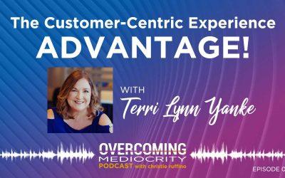 26: Terri Lynn Yanke on The Customer-Centric Experience ADVANTAGE