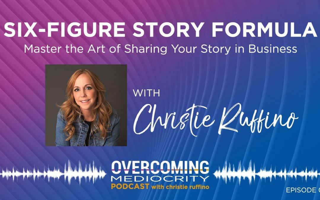 31: Christie Ruffino on Six-Figure Story Formula