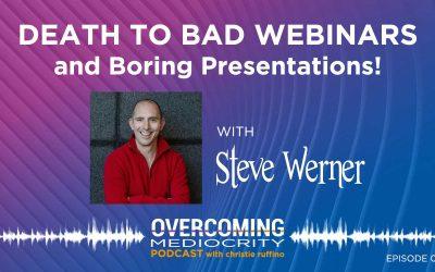 29: Steve Werner on Death to Bad Webinars and Boring Presentations