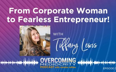 33: Tiffany Lewis on From Corporate Woman to Fearless Entrepreneur