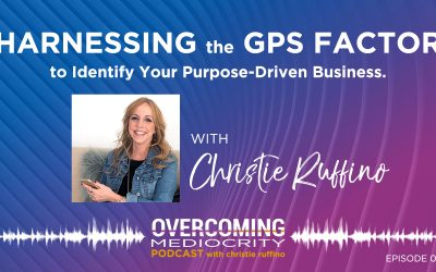 40: Christie Ruffino on Harnessing the GPS Factor…