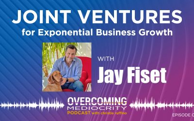 36: Jay Fiset on Joint Ventures for Exponential Business Growth