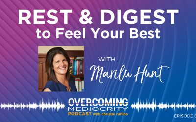 37: Marilu Hunt on Rest and Digest to Feel Your Best