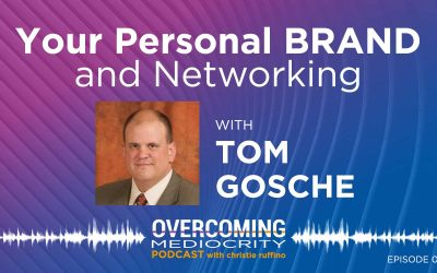 49: Tom Gosche on Your Personal BRAND and Networking