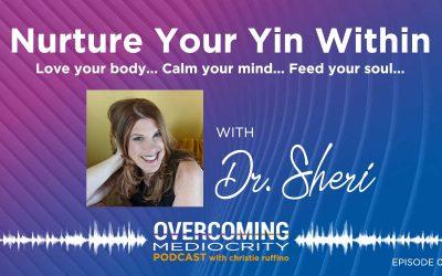 45: Dr. Sheri Elle Brown-Gaudio on Nurture Your Yin Within
