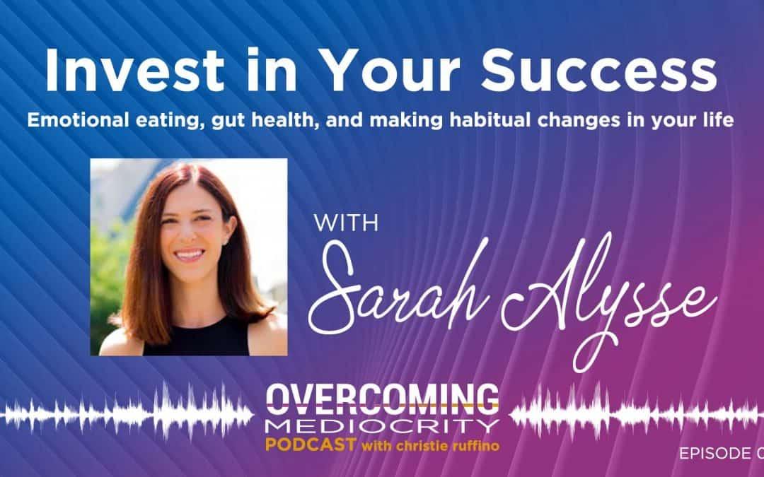 52: Sarah Alysse Rosner on Invest in Your Success
